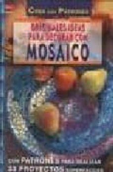 originales ideas para decorar con mosaico (crea con patrones)-ingrid moras-9788496365049