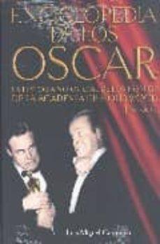 enciclopedia de los oscar: la historia no oficial de los premios de la academia de hollywood-luis miguel carmona-9788496576049