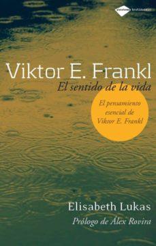 victor frankl: el sentido de la vida-elisabeth lukas-9788496981249