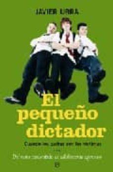 Descargar EL PEQUEÃ'O DICTADOR: CUANDO LOS PADRES SON LAS VICTIMAS. DEL NIÃ'O CONSENTIDO AL ADOLESCENTE AGRESIVO gratis pdf - leer online