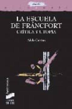 la escuela de frankfurt:  critica y utopia-adela cortina-9788497566049