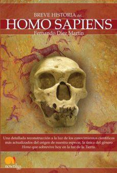 Homo Sapiens Breve Historia Del De Fernando Diez Martin Casa Del Libro