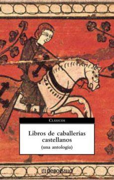 Carreracentenariometro.es Libros De Caballerias Castellanos (Una Antologia) Image