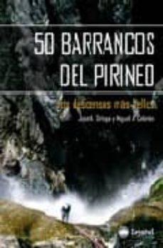 Vinisenzatrucco.it 50 Barrancos Del Pirineo: Los Descensos Mas Bellos Image