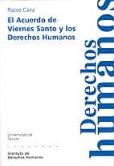 Vinisenzatrucco.it El Acuerdo De Viernes Santo Y Los Derechos Humanos Image