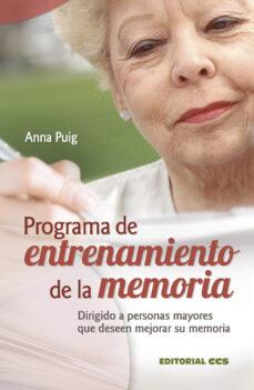 programa de entrenamiento de la memoria: dirigido a personas mayo res que desean mejorar su memoria-anna puig-9788498421149