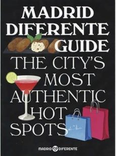 madrid diferente guide: the city s most authentic hot spots-9788498733549