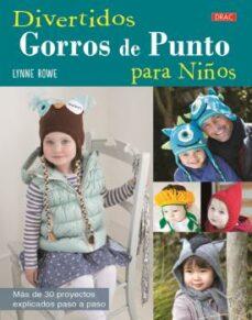 Descargar ebooks free deutsch DIVERTIDOS GORROS DE PUNTO PARA NIÑOS de LYNNE ROWE