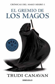 Colecciones de libros electrónicos: EL GREMIO DE LOS MAGOS (SERIE DE KYRALIA 1/ TRILOGÍA CRÓNICAS DEL MAGO NEGRO 1) de TRUDI CANAVAN FB2 PDB