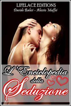l'enciclopedia della seduzione (ebook)-davide balesi-alessio maffei-9788867551149