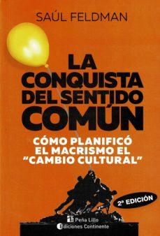 Permacultivo.es La Conquista Del Sentido Comun: Como Planifico El Macrismo El Cambio Cultural Image