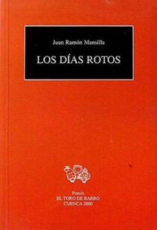 LOS DÍAS ROTOS - JUAN RAMÓN MANSILLA   Adahalicante.org