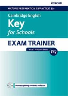 Descargar nuevos libros en línea gratis. OXFORD PREPARATION AND PRACTICE FOR CAMBRIDGE ENGLISH A2. KEY (KET) FOR SCHOOLS EXAM TRAINER CON RESPUESTAS + DVD Y 2 CD 9780194118859 DJVU PDF de