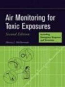 Libros de descarga gratuita de Rapidshare AIR MONITORING FOR TOXIC EXPOSURES: AN INTEGRATED APPROACH (2 REV ED) FB2 ePub 9780471454359 (Spanish Edition)