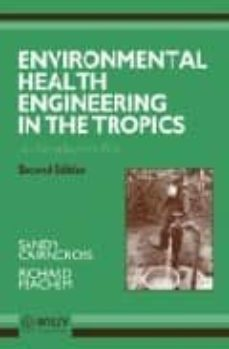 environmental health engineering in the tropics (second edition)-sandy cairncross-richard feachem-9780471938859