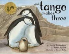 and tango makes three: the true story of the very first chinstrap penguin to have two daddies-justin richardson-peter parnell-9780689878459