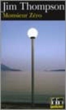 Descarga gratuita de libros electrónicos en español. MONSIEUR ZERO FB2 RTF 9782070305759 de JIM THOMPSON