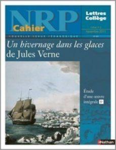 nrp cahier collège - un hivernage dans les glaces de jules verne - novembre 2011 (format pdf (ebook)-9782091113159