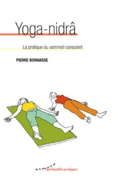 yoga-nidrâ - la pratique du sommeil conscient (ebook)-pierre bonnasse-9782351182659