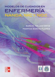 Libros en ingles en pdf descarga gratuita MODELOS DE CUIDADOS EN ENFERMERIA: NANDA, NIC Y NOC (Spanish Edition)