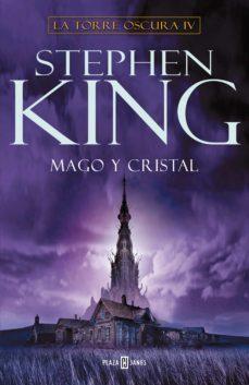 Descargar libros electrónicos gratuitos en pdf. MAGO Y CRISTAL (SAGA LA TORRE OSCURA 4) de STEPHEN KING (Literatura española) CHM MOBI 9788401021459