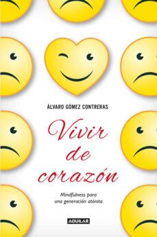 vivir de corazon-alvaro gomez contreras-9788403014459