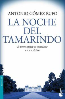 la noche del tamarindo-antonio gomez rufo-9788408084259