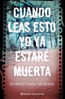 Descargar libros electrónicos gratis de Android CUANDO LEAS ESTO YO YA ESTARE MUERTA 9788408103059  in Spanish