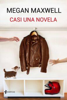 Libros gratis descargables en formato pdf. CASI UNA NOVELA en español 9788408162759 RTF ePub de MEGAN MAXWELL