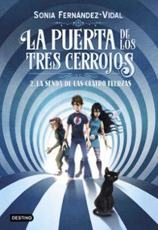 Descargar LA PUERTA DE LOS TRES CERROJOS 2: LA SENDA DE LAS CUATRO FUERZAS gratis pdf - leer online