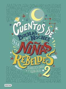 cuentos de buenas noches para niñas rebeldes 2-elena favilli-francesca cavallo-9788408183259