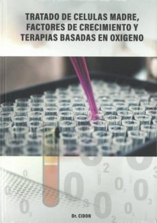 Kindle ebooks best sellers TRATADO DE CELULAS MADRE, FACTORES DE CRECIMIENTO Y TERAPIAS BASADAS EN OXIGENO en español iBook PDF ePub 9788409102259 de JOSE LUIS CIDON MADRIGAL