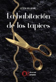 Descargas de libros electrónicos gratis de pda LA HABITACION DE LOS TAPICES de LETICIA GONZALEZ VILLAFAÑE