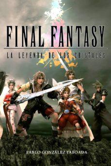 final fantasy: la leyenda de los cristales-pablo gonzalez taboada-9788415296959