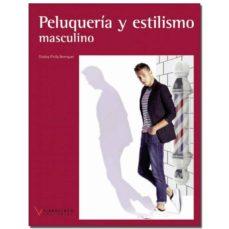 Descargar PELUQUERIA Y ESTILISMO MASCULINO  LOE. gratis pdf - leer online