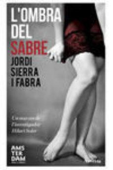 Descarga de libros electrónicos de Epub. L´OMBRA DEL SABRE de JORDI SIERRA I FABRA 9788415645559 CHM PDB