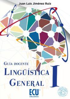 lingüística general i. guía docente. 2ª ed. (ebook)-juan luis jimenez ruiz-9788415787259