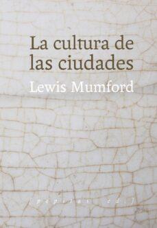 la cultura de las ciudades-lewis mumford-9788415862659