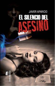 Descargar libros gratis de audio en línea EL SILENCIO DEL ASESINO de JAVIER APARICIO MOBI 9788416321759 in Spanish