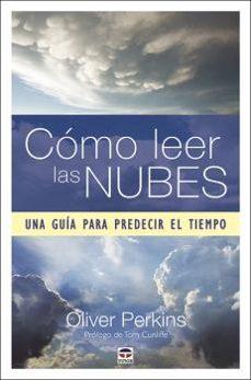 Descarga gratuita de libros electrónicos de mobipocket. CÓMO LEER LAS NUBES PDB 9788416676859 en español de OLIVER PERKINS