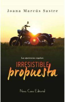 Descarga gratuita de los mejores ebooks IRRESISTIBLE PROPUESTA RTF PDF iBook de JOANA MARCUS SASTRE 9788416942459