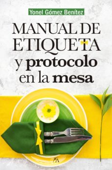 Descargar MANUAL DE ETIQUETA Y PROTOCOLO EN LA MESA gratis pdf - leer online