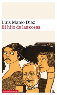 Descargar el formato de libro electrónico iluminado EL HIJO DE LAS COSAS de LUIS MATEO DIEZ  in Spanish 9788417088859