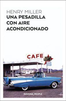 Ebook epub descargar deutsch UNA PESADILLA CON AIRE ACONDICIONADO de HENRY MILLER 9788417978259  (Literatura española)