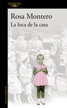 Libros gratis kindle descargar LA LOCA DE LA CASA (Literatura española)