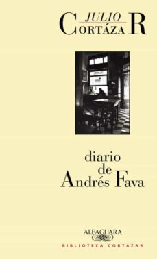 Descargas gratuitas de libros más vendidos DIARIO DE ANDRES FAVA 9788420482859 de JULIO CORTAZAR