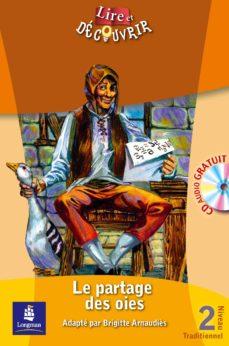 Descargar amazon kindle book como pdf LE PARTAGE DES OIES (NIVEAU 2. LIRE ET DECOUVRIR) (+ CD AUDIO) en español CHM 9788420536859 de BRIGITTE (ADAP.) ARNAUDIES