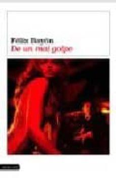 Descarga de la portada del libro electrónico de Epub DE UN MAL GOLPE 9788423337859 DJVU FB2 de FELIX BAYON (Spanish Edition)
