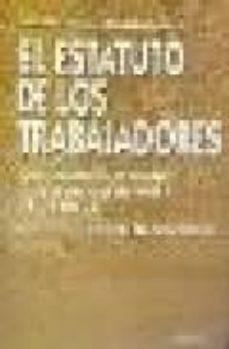Bressoamisuradi.it El Estatuto De Los Trabajadores (8ª Ed.): Texto Comentado Y Conco Rdado Con Legislacion Complementaria Y Jurisprudencia Image