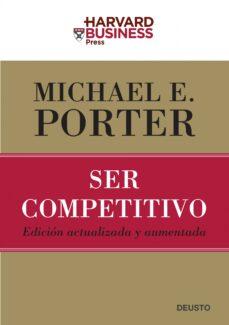ser competitivo (ed. actualizada y aumentada)-michael e. porter-9788423426959